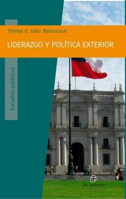 Liderazgo y pol tica exterior el nuevo libro de shirley for Estudios de politica exterior