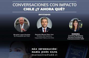 Conversaciones con impacto junto al ex presidente, Ricardo Lagos y el ministro del Interior, Gonzalo Blumel. Chile ¿Y ahora qué?